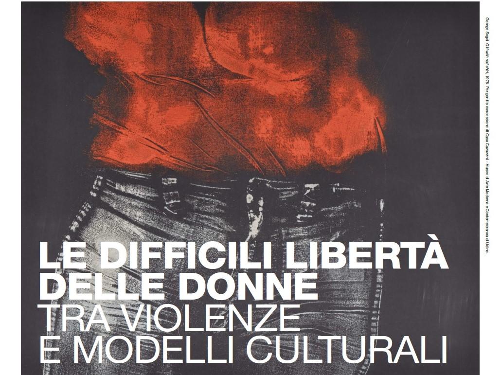 Le difficili libertà delle donne tra violenze e modelli culturali