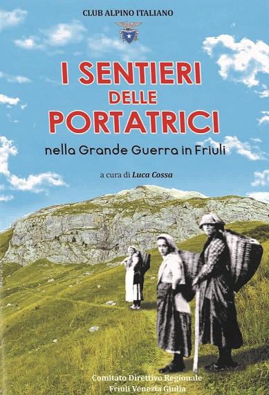 """Presentazione del libro: """"I sentieri delle portatrici nella Grande Guerra in Friuli"""""""