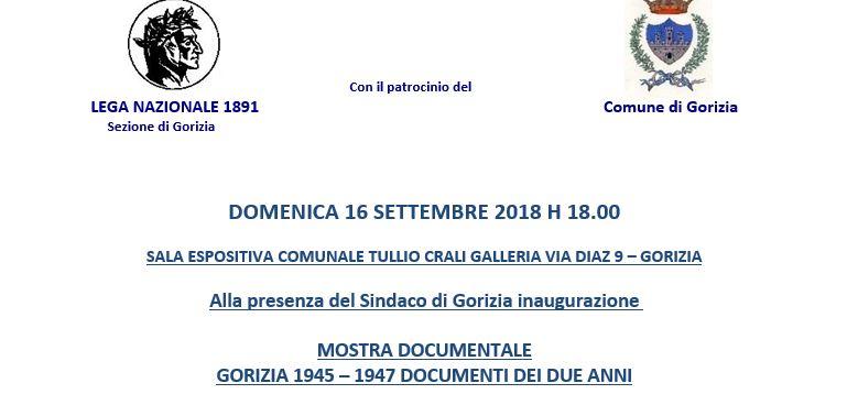 MOSTRA DOCUMENTALE GORIZIA 1945 – 1947 documenti dei due anni. Lega Nazionale 1891