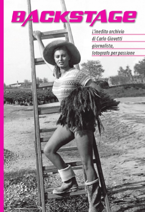 Backstage. Il mito degli Anni Sessanta nell'inedito archivio fotografico di Carlo A. Giovetti
