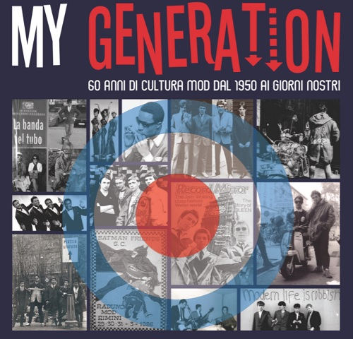 My Generation. 60 anni di stile, musica e cultura Mod
