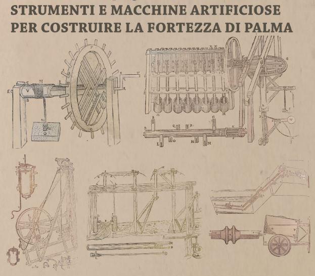 """Mostra permanente """"Strumenti e macchine artificiose per costruire la fortezza di Palma"""""""
