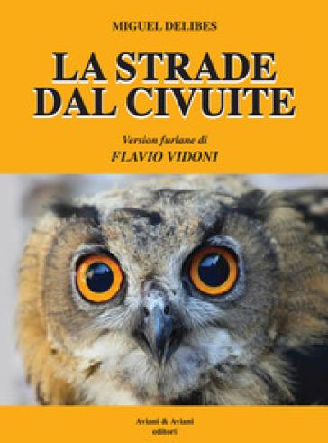 """Presentazione del libro """"La strade dal civuite"""" di Miguel Delibes"""