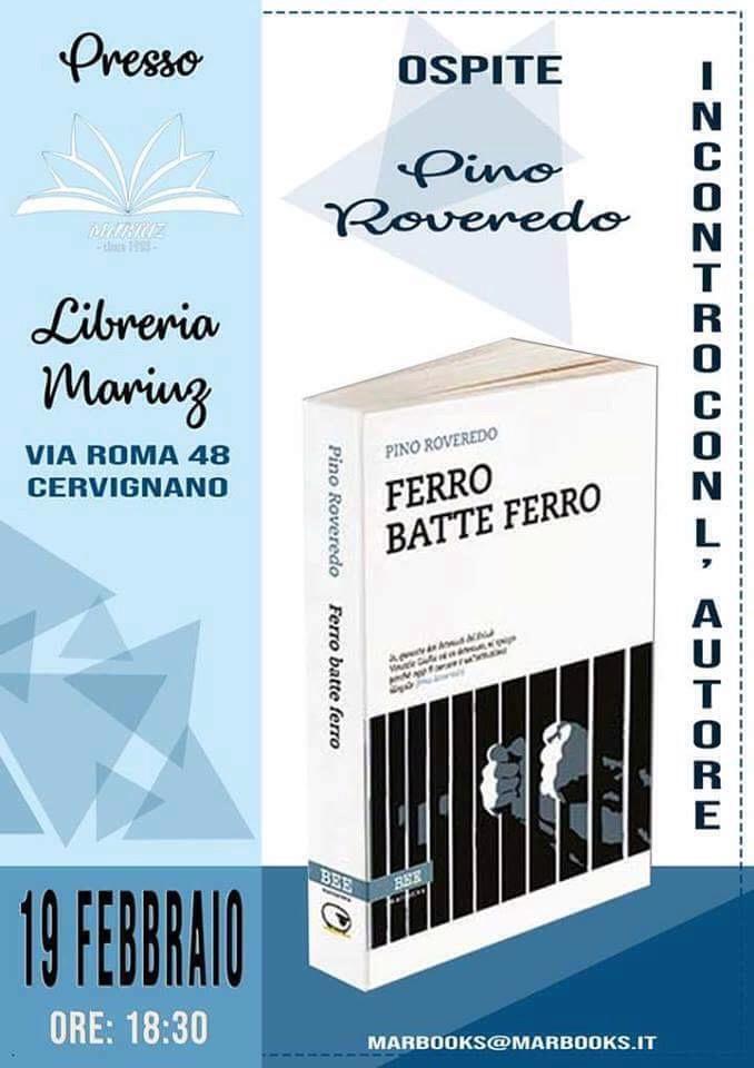 Incontri con l'autore:Pino Roveredo presenta il libro:Ferro batte ferro.
