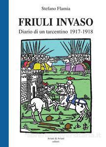 Presentazione del volume Friuli invaso: diario di un tarcentino, 1917-1918 di don Stefano Flamia